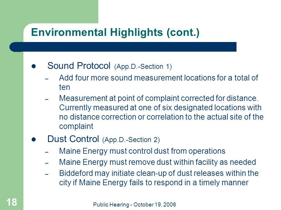 Public Hearing - October 19, 2006 18 Environmental Highlights (cont.) Sound Protocol (App.D.-Section 1) – Add four more sound measurement locations fo