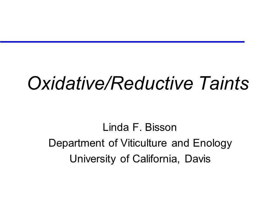 Oxidative/Reductive Taints Linda F.
