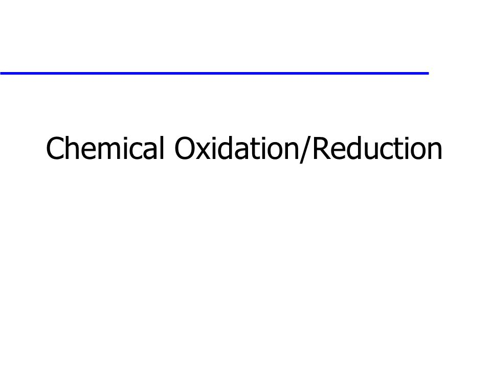 Chemical Oxidation/Reduction