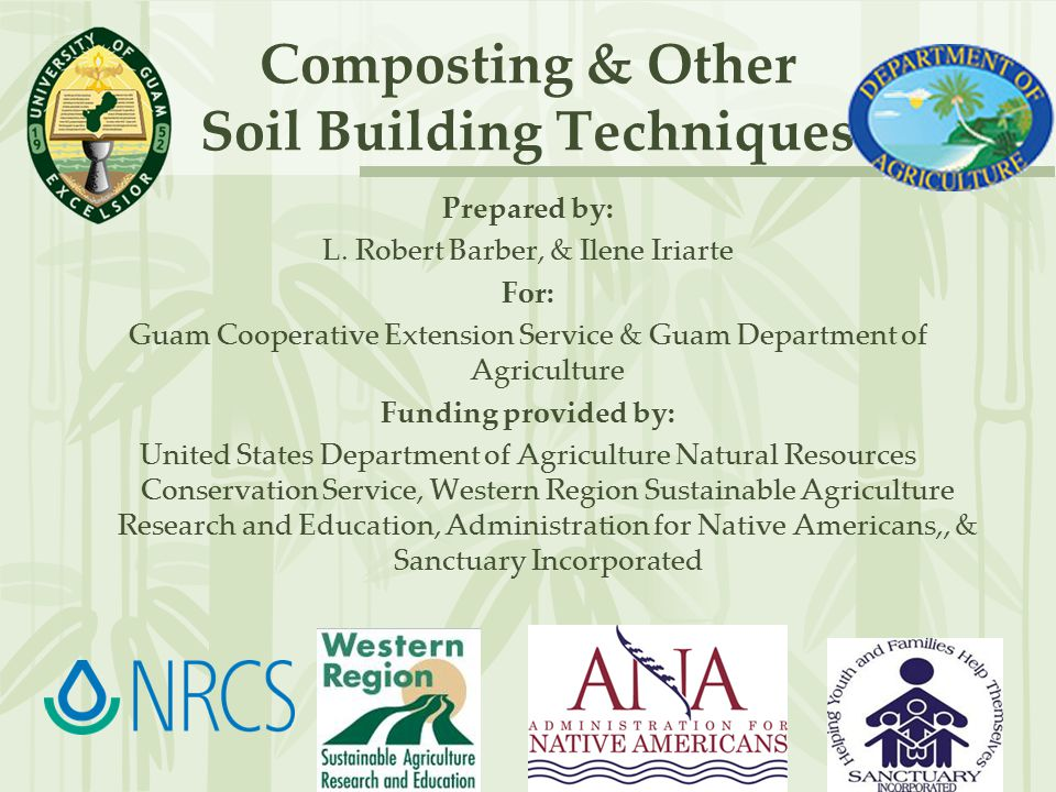 Composting & Other Soil Building Techniques Prepared by: L.