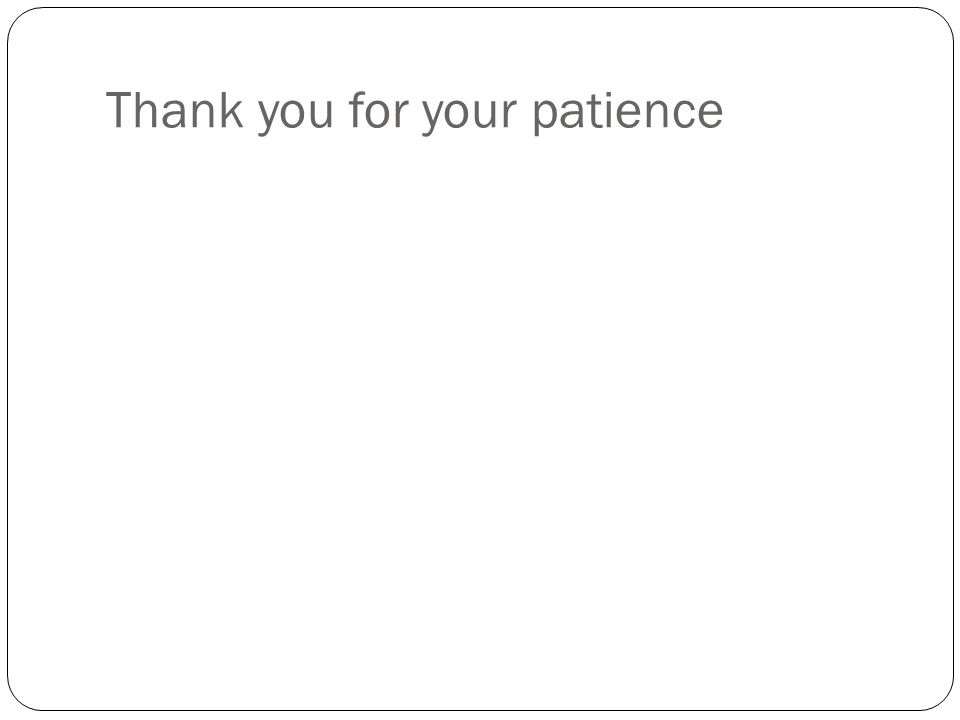 Thank you for your patience