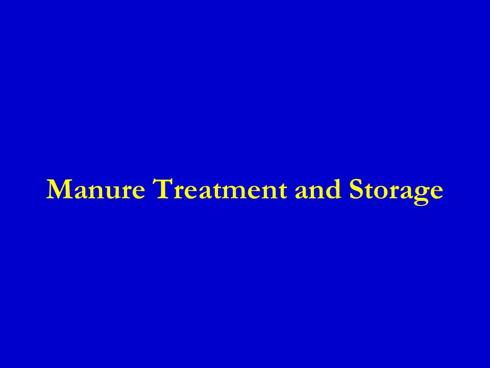 Manure Treatment and Storage