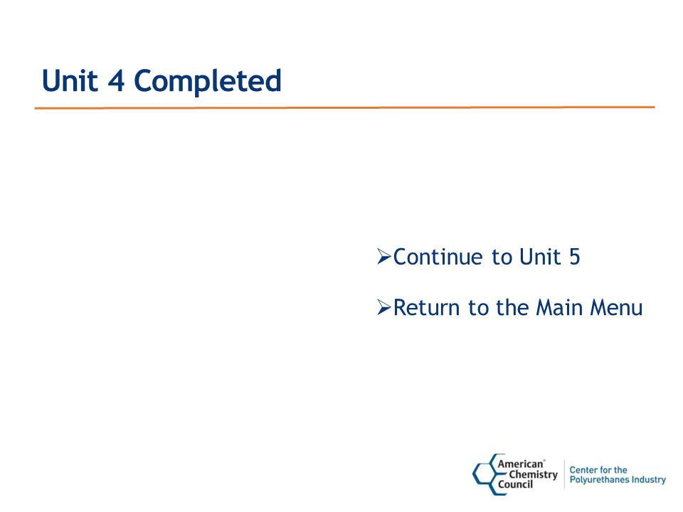 Unit 4 Completed  Continue to Unit 5  Return to the Main Menu
