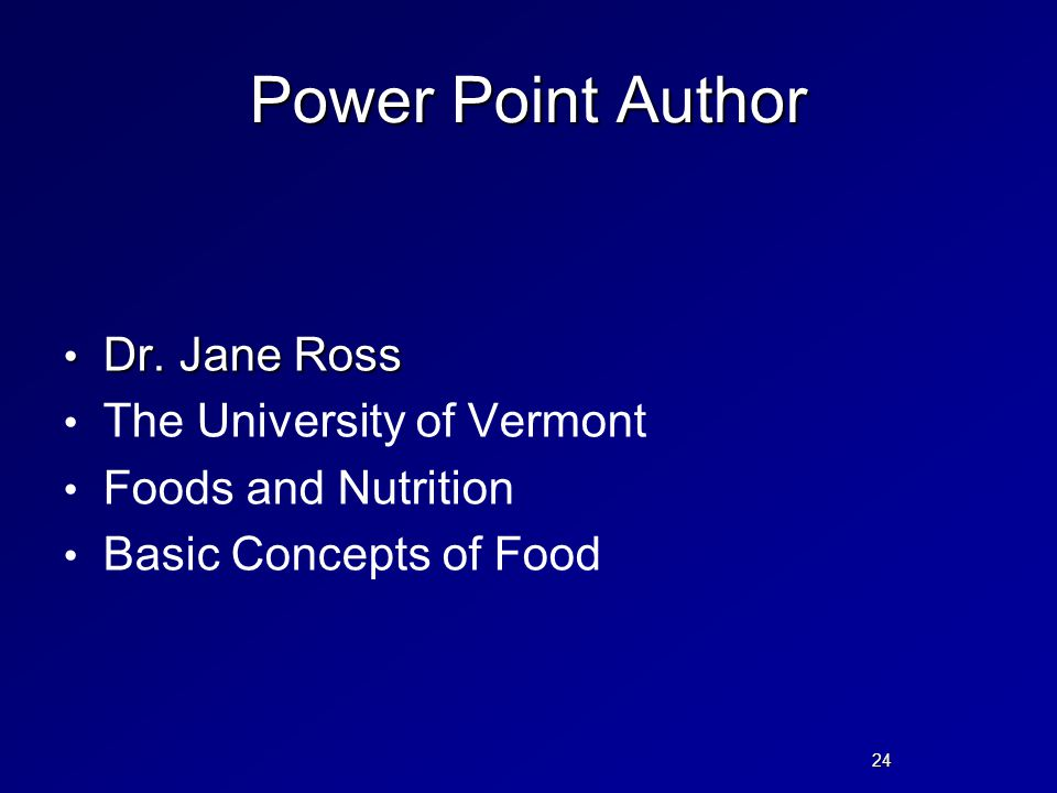 24 Power Point Author Dr. Jane Ross Dr.