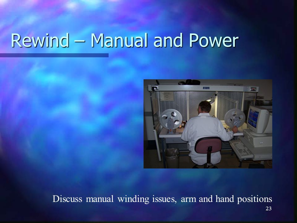 22 Receiving, Inspection & Viewing Activities Activities Material handing Material handing Inspection Inspection Data entry Data entry Hazards Hazards Ergonomic – lifting, carrying, use of manual winders Ergonomic – lifting, carrying, use of manual winders Cuts from packaging, film can or film Cuts from packaging, film can or film Eye issues – dust, impact with leader Eye issues – dust, impact with leader Film condition – mold, decomposition, chemical/cleaning contamination Film condition – mold, decomposition, chemical/cleaning contamination