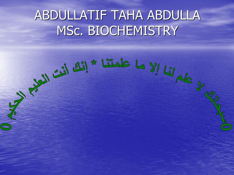 ABDULLATIF TAHA ABDULLA MSc. BIOCHEMISTRY