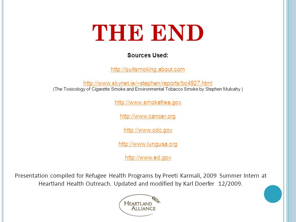 THE END Presentation compiled for Refugee Health Programs by Preeti Karmali, 2009 Summer Intern at Heartland Health Outreach.
