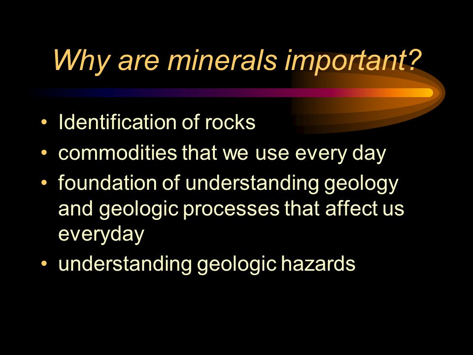 Identification of rocks commodities that we use every day foundation of understanding geology and geologic processes that affect us everyday understanding geologic hazards