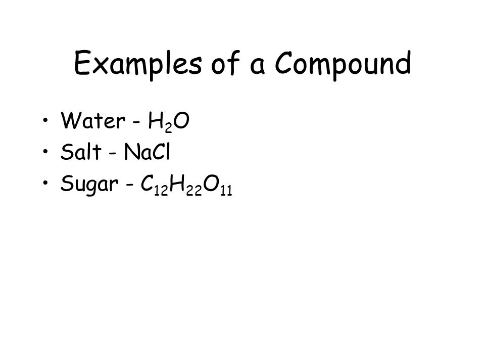 Properties of a Compound The components of a compound do not retain their individual properties.