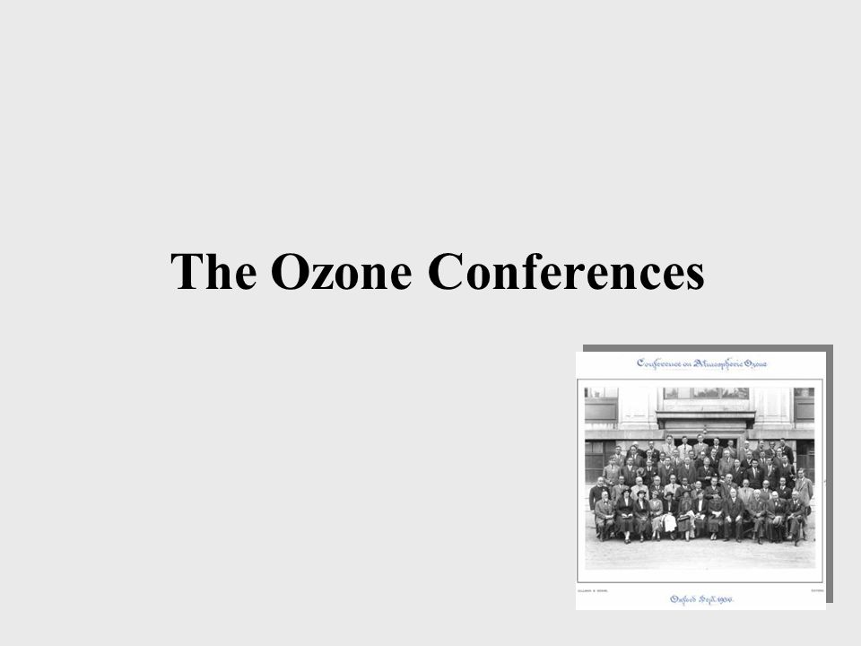 The Ozone Conferences