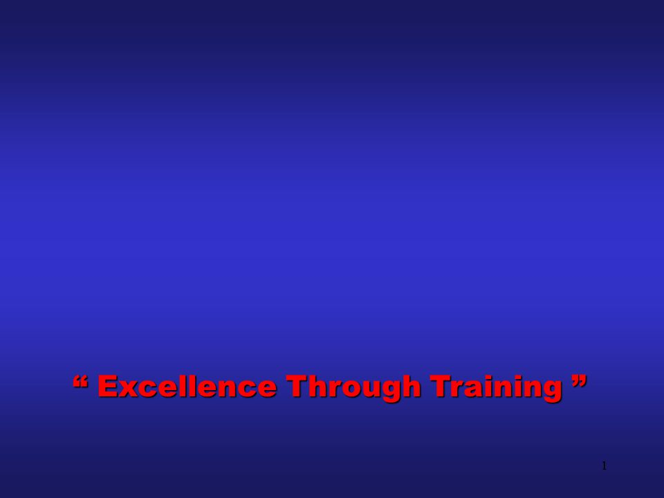 1 Excellence Through Training