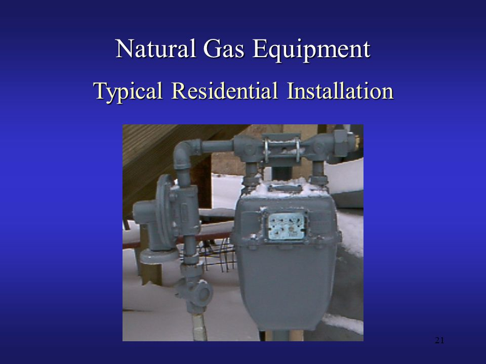 21 Natural Gas Equipment Typical Residential Installation