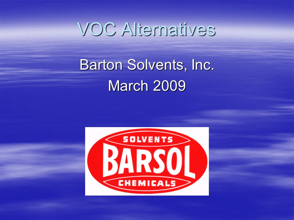 VOC Alternatives Barton Solvents, Inc. March 2009