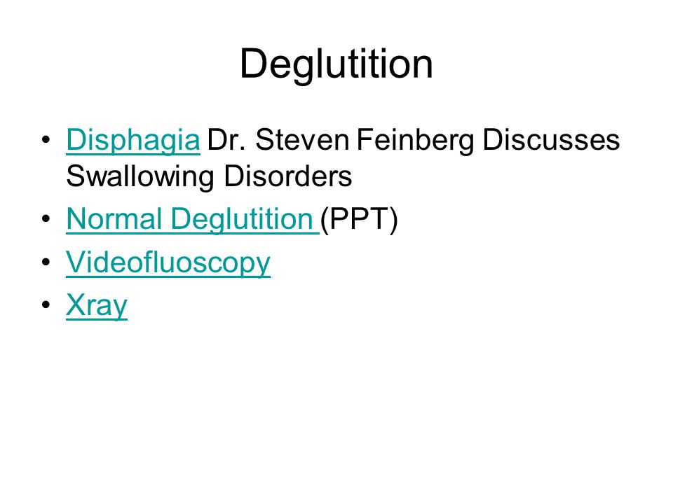 Deglutition Disphagia Dr. Steven Feinberg Discusses Swallowing DisordersDisphagia Normal Deglutition (PPT)Normal Deglutition Videofluoscopy Xray