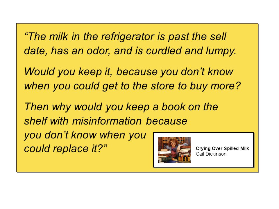 The milk in the refrigerator is past the sell date, has an odor, and is curdled and lumpy.