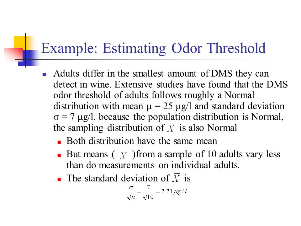 Example: Estimating Odor Threshold Adults differ in the smallest amount of DMS they can detect in wine.