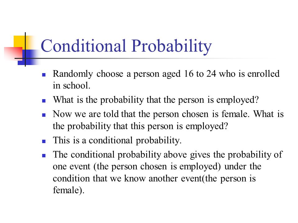 Conditional Probability Randomly choose a person aged 16 to 24 who is enrolled in school.