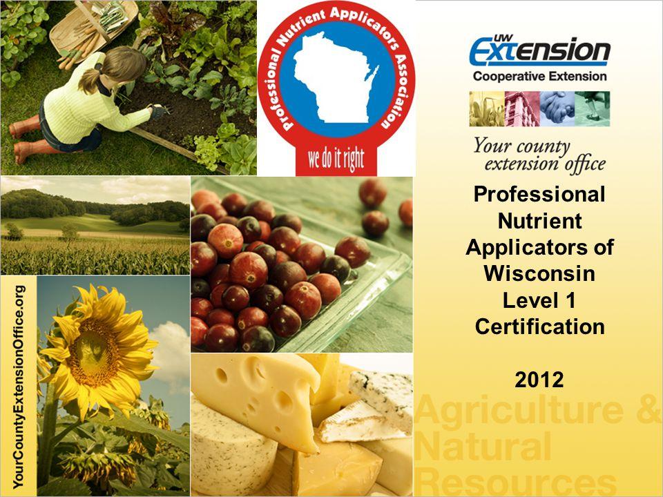 Professional Nutrient Applicators of Wisconsin Level 1 Certification 2012