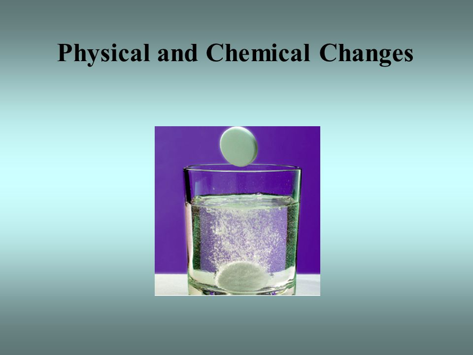 Physical changes Indicators of a Chemical changes Change of shape Change is size Change in state of matter Bubbles/fizzing are produced Diluting