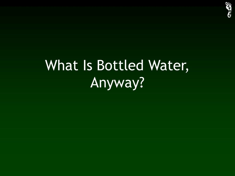 What Is Bottled Water, Anyway