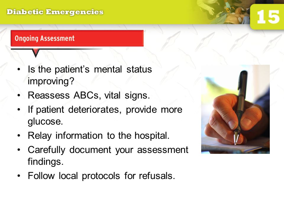 Ongoing Assessment Is the patient's mental status improving.