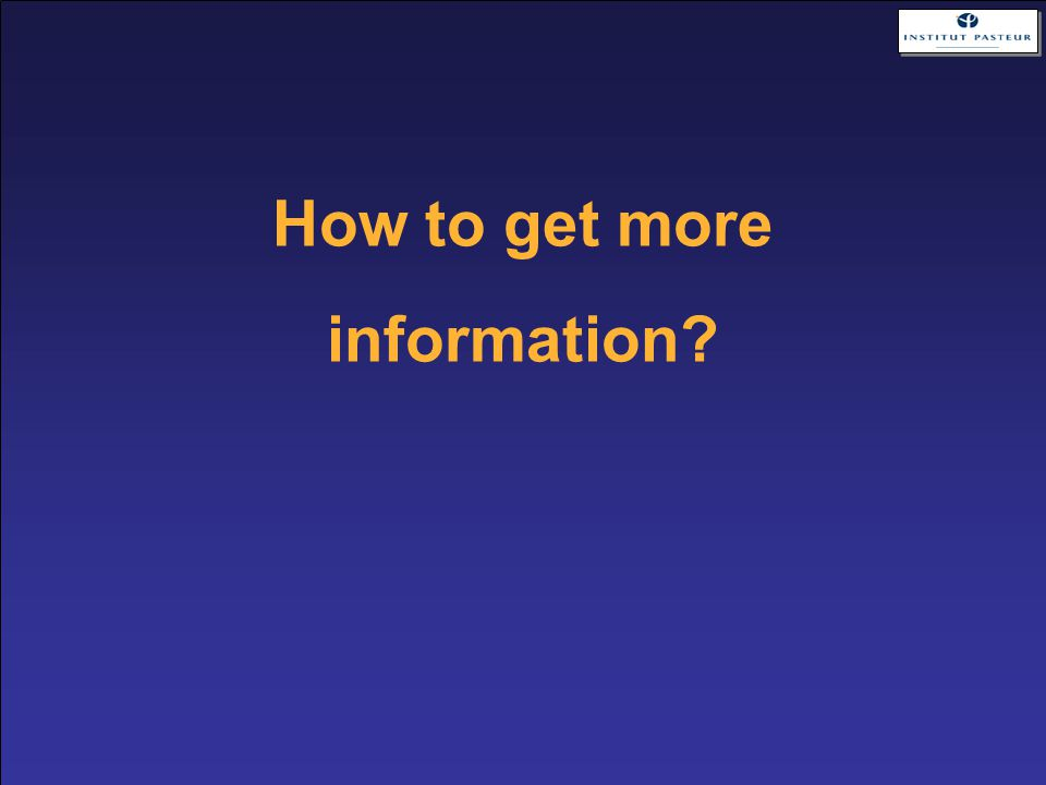 How to get more information