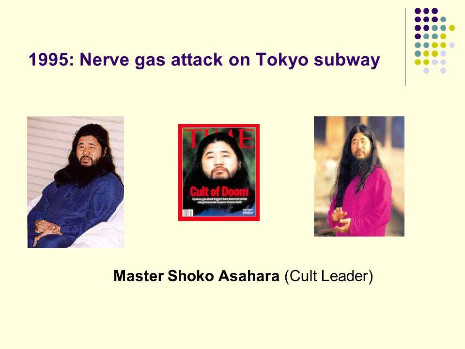1995: Nerve gas attack on Tokyo subway Master Shoko Asahara (Cult Leader)