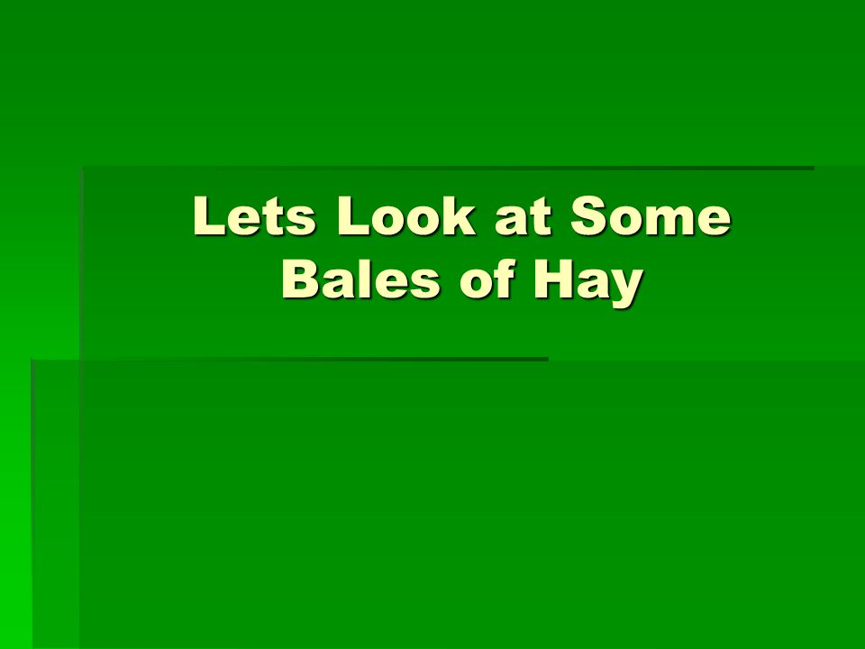 Lets Look at Some Bales of Hay