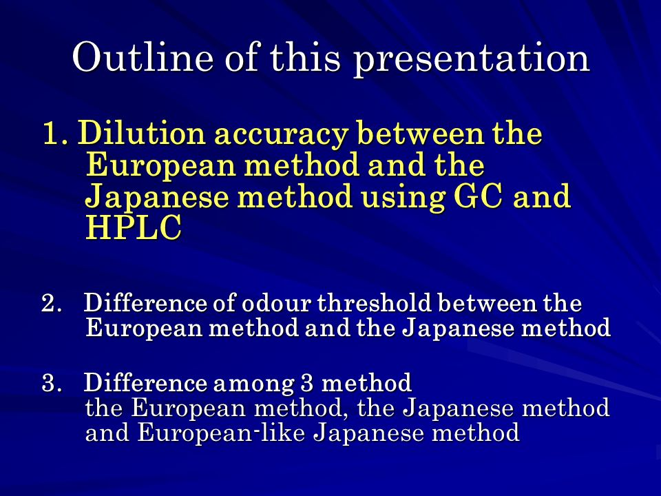 Result of odour threshold measurement 2.Difference of odour threshold between European method and Japanese method Except for isobutyric acid, threshold of the European method are higher than that of the Japanese method log Threshold (pp t )