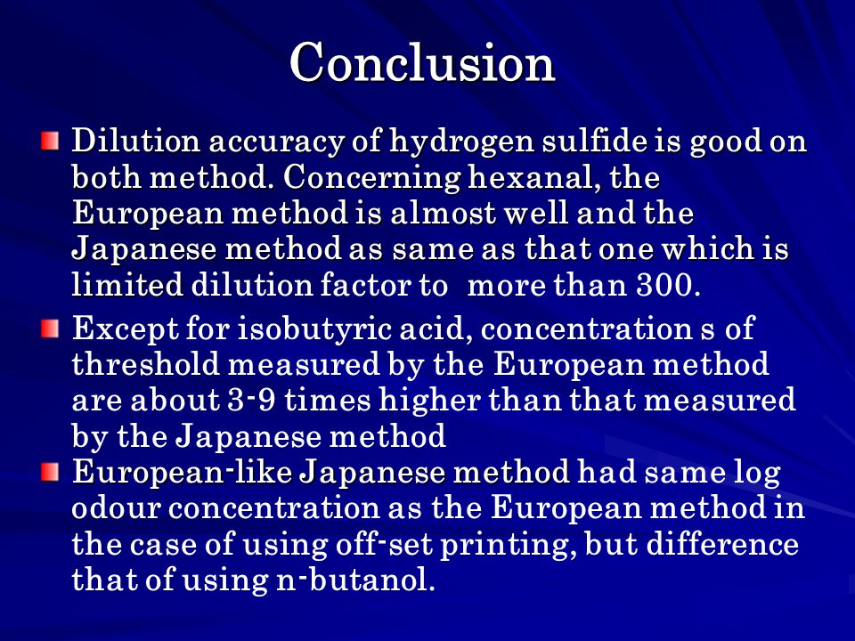 Conclusion Dilution accuracy of hydrogen sulfide is good on both method.