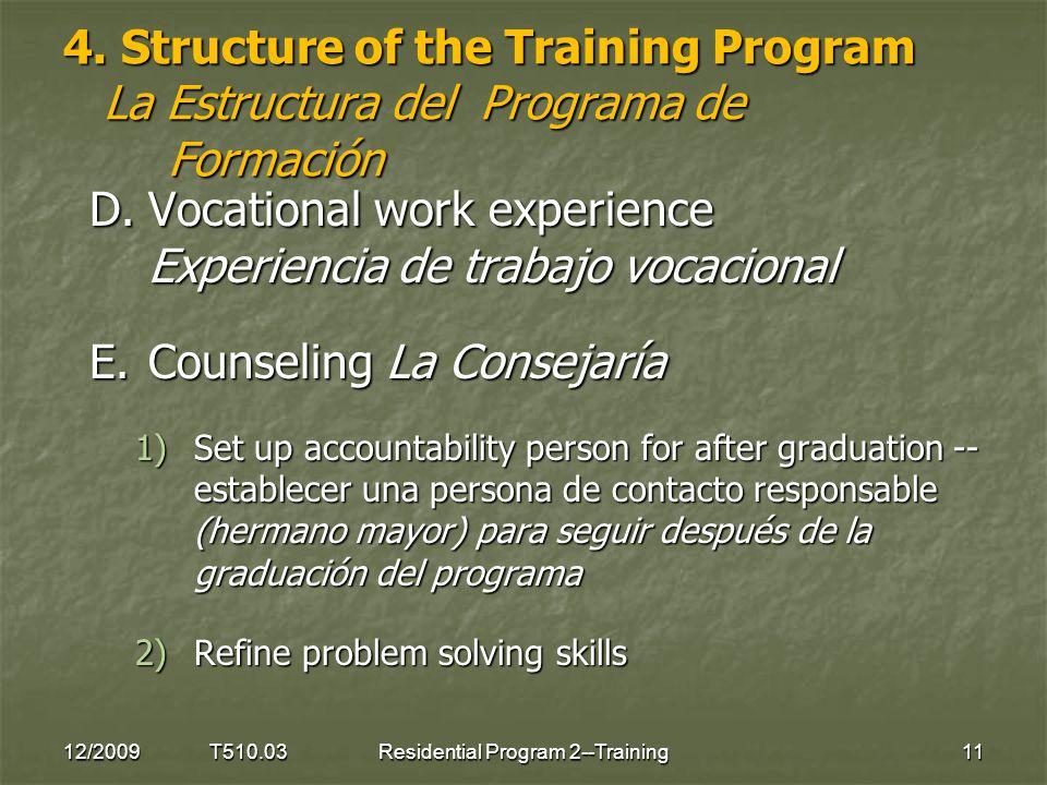 4. Structure of the Training Program La Estructura del Programa de Formación D.Vocational work experience Experiencia de trabajo vocacional E.Counseli