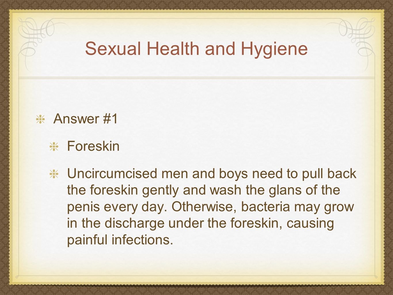 Sexual Health and Hygiene Question #27 Certain toothpastes and mouthwashes do truly make a person more attractive.