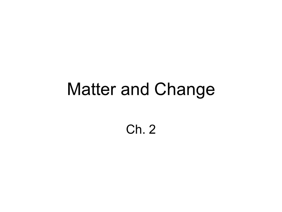 Matter and Change Ch. 2