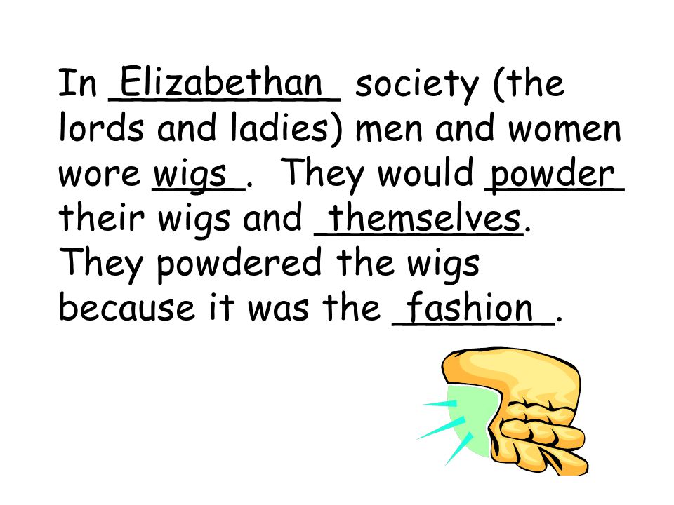 In __________ society (the lords and ladies) men and women wore ____.