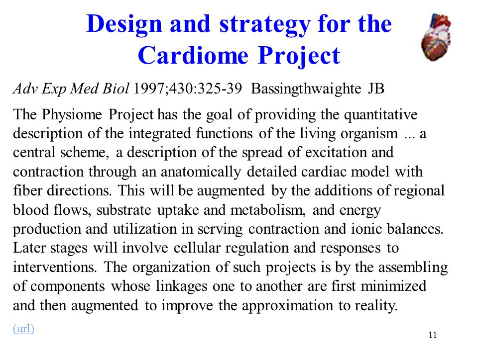 11 Adv Exp Med Biol 1997;430:325-39 Bassingthwaighte JB The Physiome Project has the goal of providing the quantitative description of the integrated functions of the living organism...