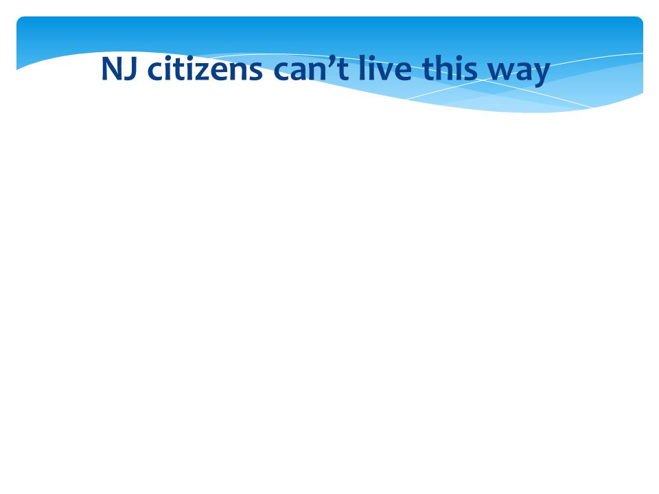 NJ citizens can't live this way