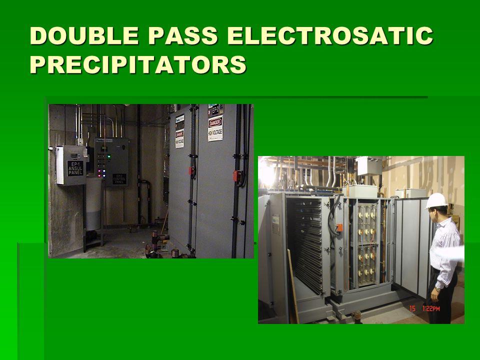 DOUBLE PASS ELECTROSATIC PRECIPITATORS