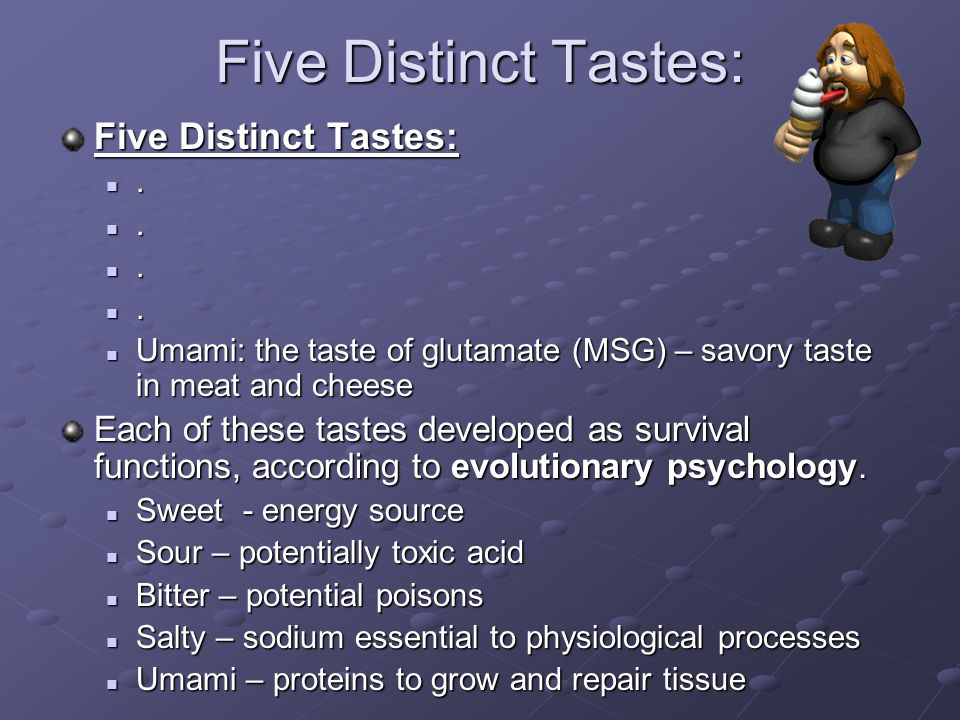 Five Distinct Tastes:....