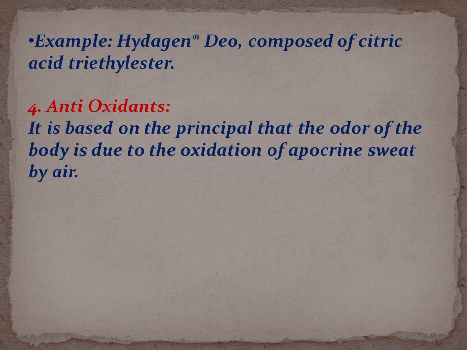 Example: Hydagen® Deo, composed of citric acid triethylester.