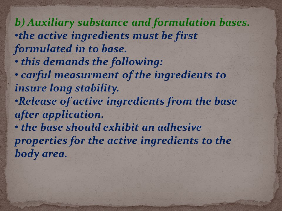 b) Auxiliary substance and formulation bases.