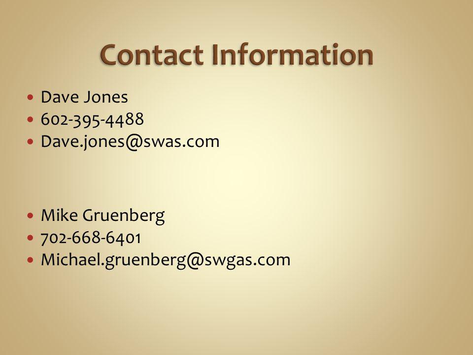 Dave Jones 602-395-4488 Dave.jones@swas.com Mike Gruenberg 702-668-6401 Michael.gruenberg@swgas.com