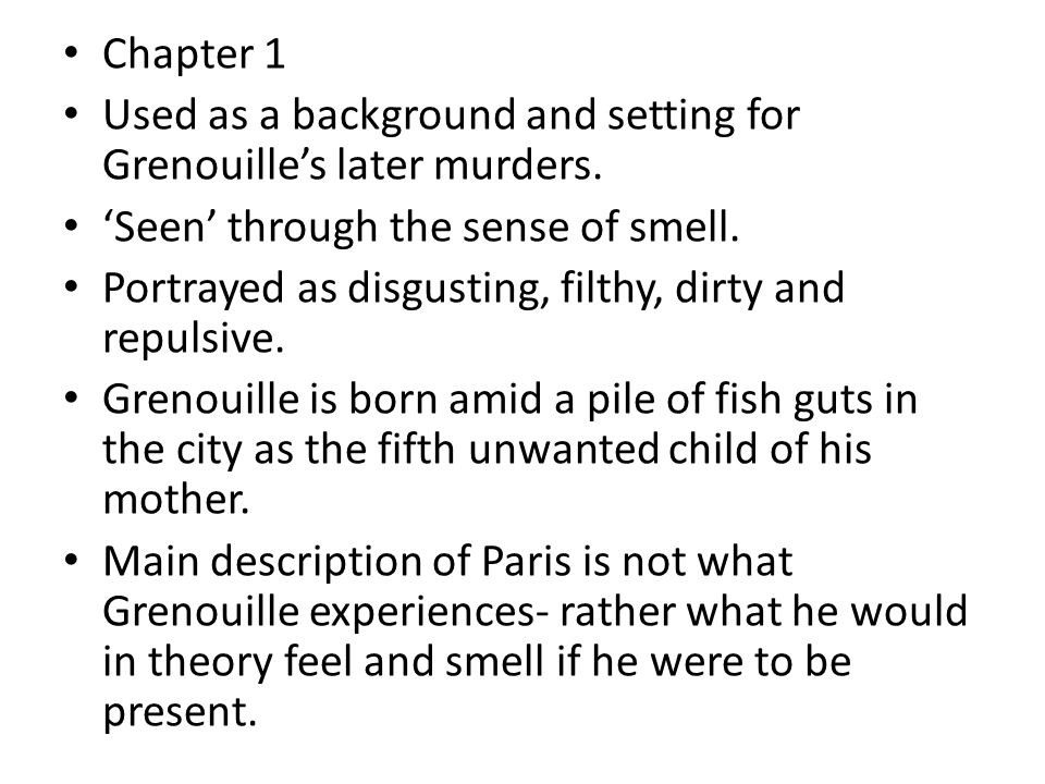 Chapter 1 Used as a background and setting for Grenouille's later murders.
