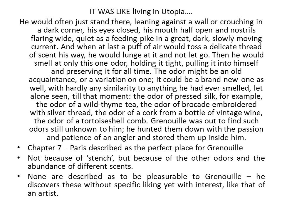 IT WAS LIKE living in Utopia…. He would often just stand there, leaning against a wall or crouching in a dark corner, his eyes closed, his mouth half