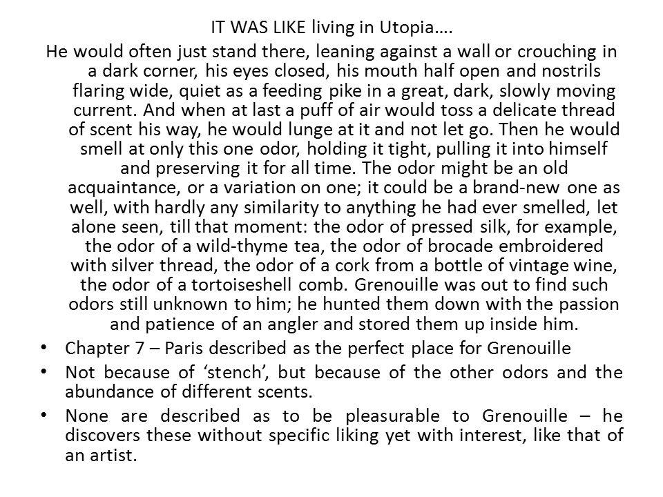 IT WAS LIKE living in Utopia….