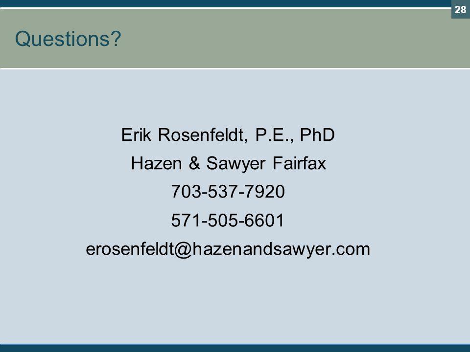 Questions? Erik Rosenfeldt, P.E., PhD Hazen & Sawyer Fairfax 703-537-7920 571-505-6601 erosenfeldt@hazenandsawyer.com 28