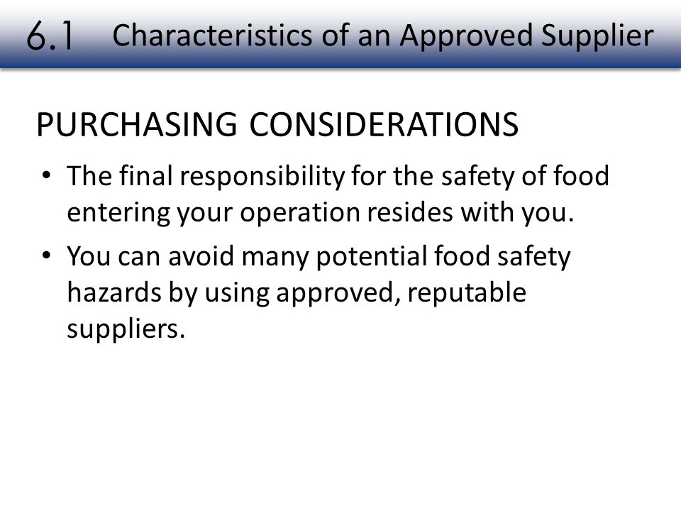 The final responsibility for the safety of food entering your operation resides with you.