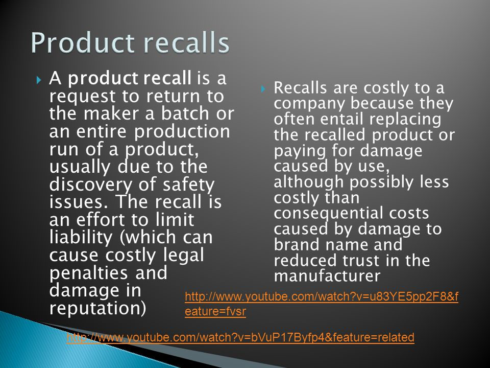  A product recall is a request to return to the maker a batch or an entire production run of a product, usually due to the discovery of safety issues