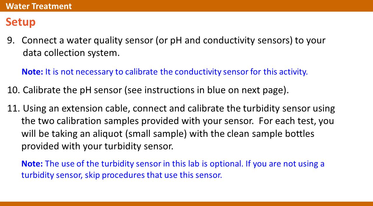Setup 9.Connect a water quality sensor (or pH and conductivity sensors) to your data collection system.