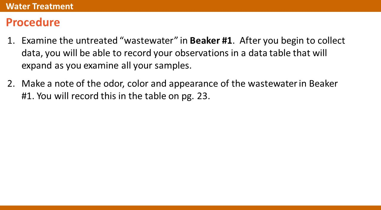 Procedure 1.Examine the untreated wastewater in Beaker #1.
