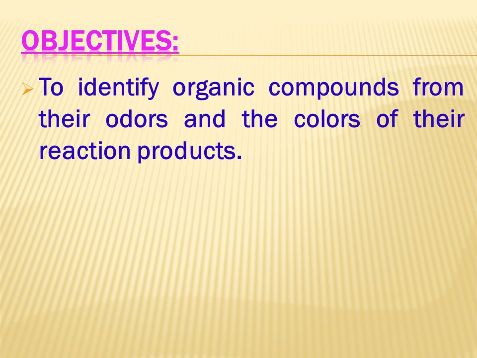  To identify organic compounds from their odors and the colors of their reaction products.